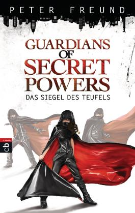 Guardians of Secret Powers - Das Siegel des Teufels: Band 1
