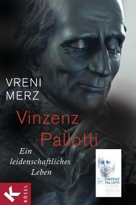 Vinzenz Pallotti: Ein leidenschaftliches Leben - Zum 50. Jahrestag der Heiligsprechung
