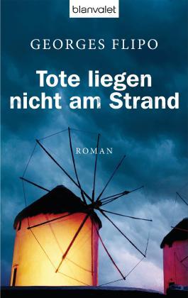 Tote liegen nicht am Strand: Roman