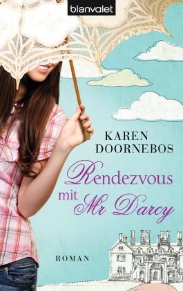 Rendezvous mit Mr Darcy: Roman