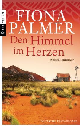 Den Himmel im Herzen: Australienroman
