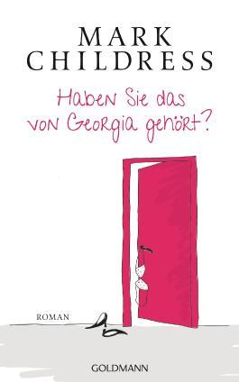 Haben Sie das von Georgia gehört?: Roman