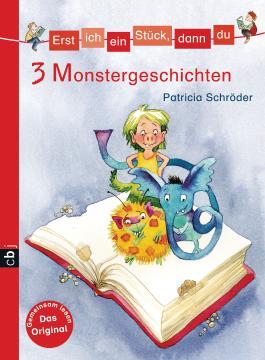 Erst ich ein Stück, dann du - 3 Monstergeschichten: Themenband 12