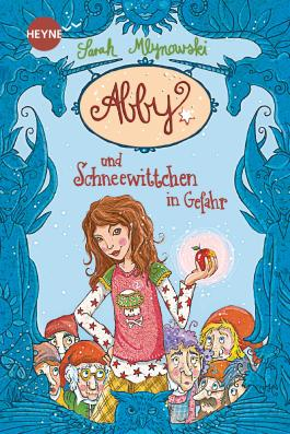 Abby und Schneewittchen in Gefahr: Roman (Heyne fliegt)