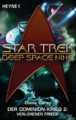Star Trek - Deep Space Nine: Verlorener Friede: Der Dominion-Krieg 2 - Roman
