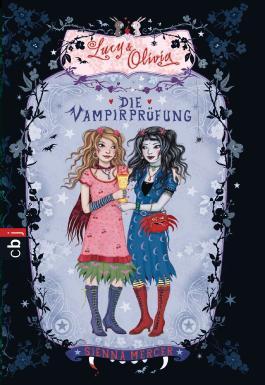 Lucy & Olivia - Die Vampirprüfung: Band 3
