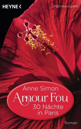 Amour Fou - 30 Nächte in Paris: Roman