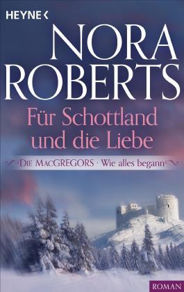 Die MacGregors - Wie alles begann. Für Schottland und die Liebe (Die MacGregor-Serie 6)