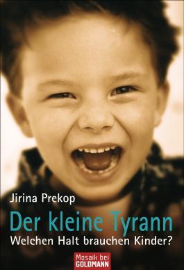 Der kleine Tyrann: Welchen Halt brauchen Kinder?