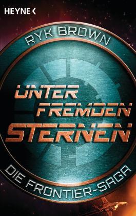 Unter fremden Sternen - Die Frontier-Saga (2): Roman