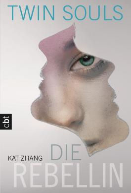 Twin Souls - Die Rebellin: Band 2 (Zhang, Kat: Twin Souls)