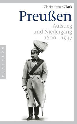 Preußen: Aufstieg und Niedergang - 1600-1947