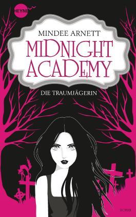 Midnight Academy - Die Traumjägerin: Roman (Heyne fliegt) (German Edition)