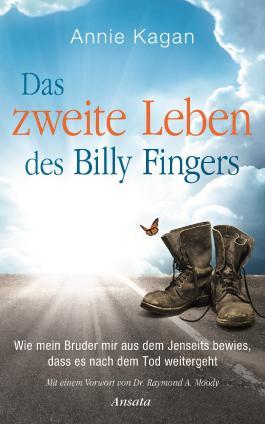 Das zweite Leben des Billy Fingers: Wie mein Bruder mir aus dem Jenseits bewies, dass es nach dem Tod weitergeht