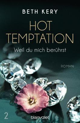 Hot Temptation - Weil du mich berührst