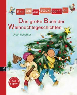 Erst ich ein Stück, dann du - Das große Buch der Weihnachtsgeschichten