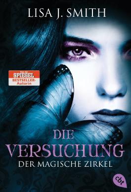 Der magische Zirkel - Die Versuchung: Band 6 (DER MAGISCHE ZIRKEL (The Secret Circle))
