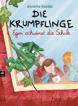 Die Krumpflinge - Egon schwänzt die Schule (Die Krumpflinge-Reihe 3)