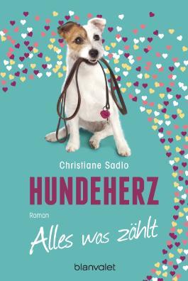 Hundeherz - Alles, was zählt: Roman