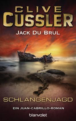 Schlangenjagd: Ein Juan-Cabrillo-Roman (Die Juan-Cabrillo-Abenteuer 4)