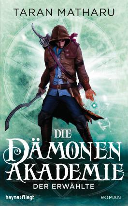 Die Dämonenakademie - Der Erwählte: Roman