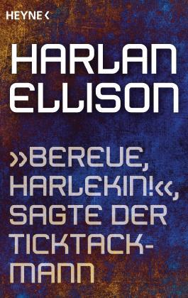 """""""Bereue, Harlekin!"""", sagte der Ticktackmann: Erzählung"""