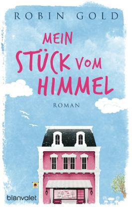 Mein Stück vom Himmel: Roman