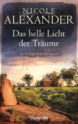 Das helle Licht der Träume: Australien-Roman
