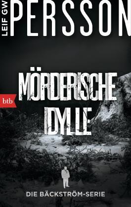 Mörderische Idylle: Ein Bäckström-Krimi (Die Bäckström-Serie 1)