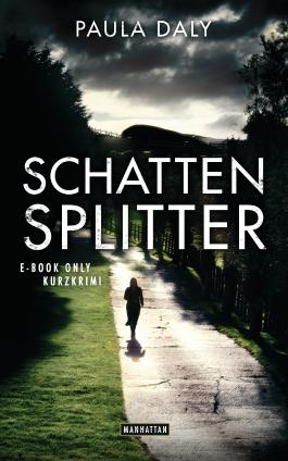 Schattensplitter: E-Book Only Kurzkrimi