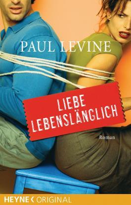 Liebe Lebenslänglich: Roman