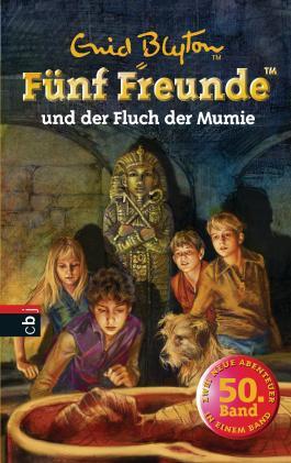 Fünf Freunde und der Fluch der Mumie (Einzelbände 50)