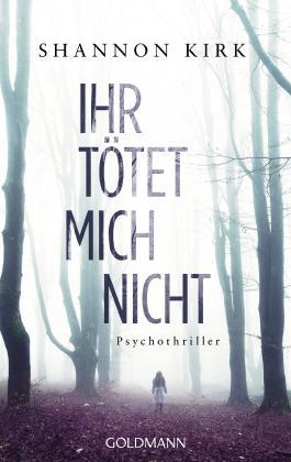 Ihr tötet mich nicht: Psychothriller
