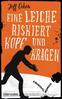 Eine Leiche riskiert Kopf und Kragen: Kriminalroman
