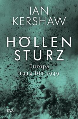 Höllensturz: Europa 1914 bis 1949