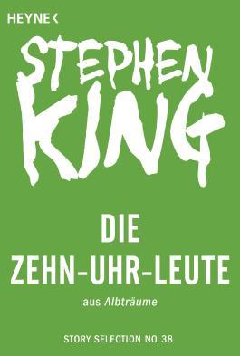 Die Zehn-Uhr-Leute: Story aus Albträume (Story Selection 38)