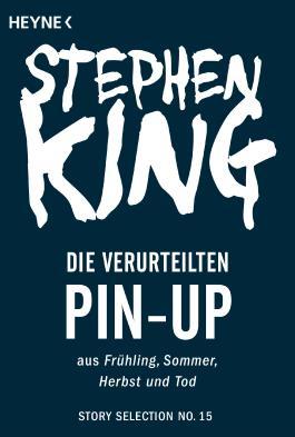Pin-up. Die Verurteilten: Story aus Frühling, Sommer, Herbst und Tod (Story Selection 15)