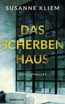 Das Scherbenhaus: Psychothriller