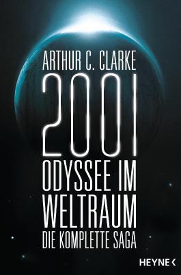 2001: Odyssee im Weltraum - Die Saga: Vier Romane in einem Band