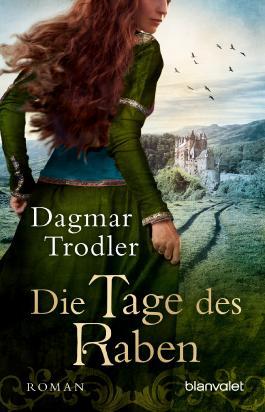 Die Tage des Raben: Historischer Roman (Die Eifelgräfin-Trilogie 3)