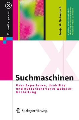 Suchmaschinen: User Experience, Usability und nutzerzentrierte Website-Gestaltung (X.media.press)