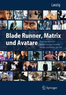 Blade Runner, Matrix und Avatare
