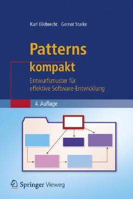 Patterns kompakt: Entwurfsmuster für effektive Software-Entwicklung (IT kompakt)