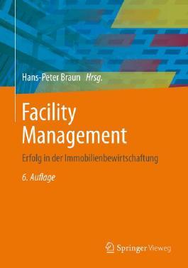 Facility Management: Erfolg in der Immobilienbewirtschaftung