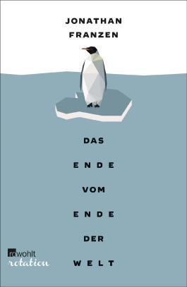 Das Ende vom Ende der Welt: Das Vermächtnis eines Onkels und eine Reise in die Antarktis