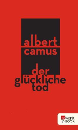 Der glückliche Tod: Cahiers Albert Camus 1