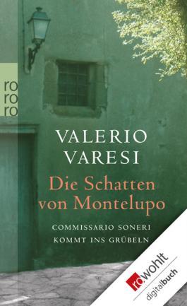 Die Schatten von Montelupo: Commissario Soneri kommt ins Grübeln