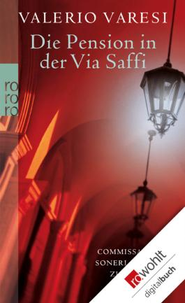 Die Pension in der Via Saffi: Commissario Soneri blickt zurück (Soneri ermittelt 3)
