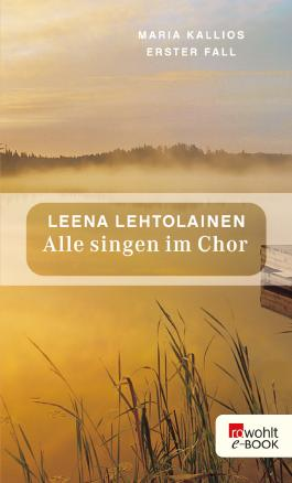 Alle singen im Chor: Maria Kallios erster Fall (Maria Kallio ermittelt 1)