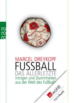 Fußball. Das Allerletzte